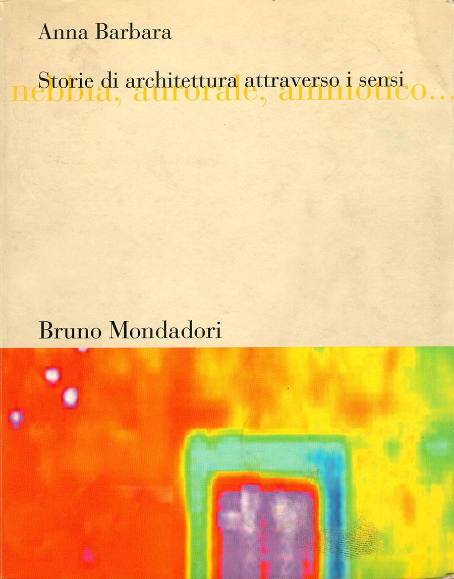 Storie di architettura attraverso i sensi. Nebbia, amniotico, aurorale